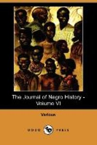 The Journal of Negro History - Volume VI (1921) (Dodo Press)