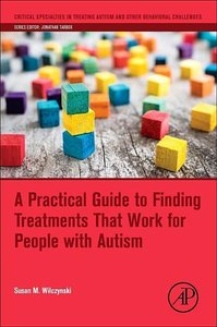 A Practical Guide to Finding Treatments That Work for People wit