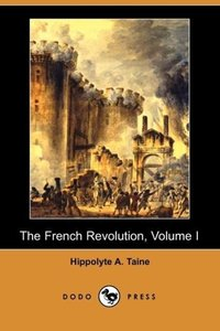 The French Revolution, Volume I (Dodo Press)