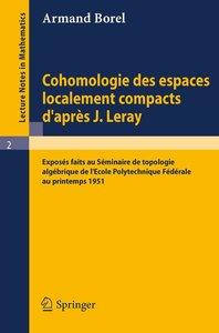 Cohomologie des espaces localement compacts d'apres J. Leray