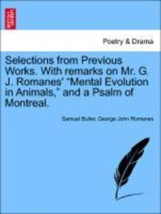 Selections from Previous Works. With remarks on Mr. G. J. Romane
