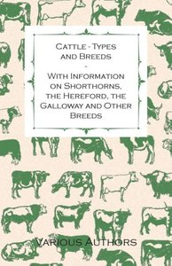Cattle - Types and Breeds - With Information on Shorthorns, the