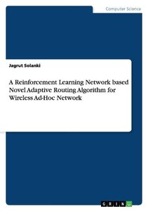 A Reinforcement Learning Network based Novel Adaptive Routing Al