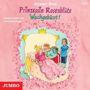 Prinzessin Rosenblüte. Wachgeküsst!