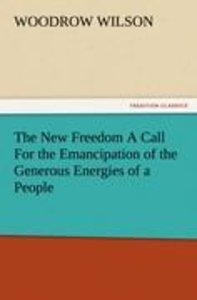 The New Freedom A Call For the Emancipation of the Generous Ener