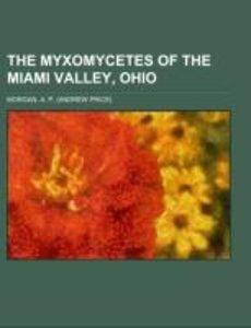 The Myxomycetes of the Miami Valley, Ohio