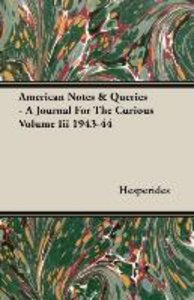 American Notes & Queries - A Journal For The Curious Volume Iii