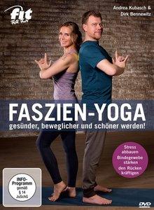 Faszien-Yoga - gesünder, beweglicher und schöner werden!