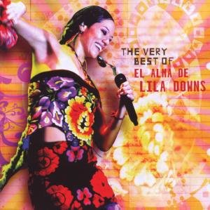 The Very Best Of El Alma De Lila Downs