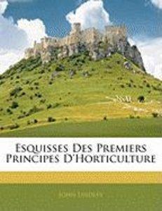 Esquisses Des Premiers Principes D'Horticulture