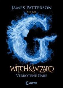 Witch & Wizard 02 - Verbotene Gabe