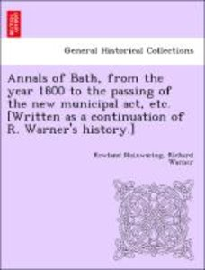 Annals of Bath, from the year 1800 to the passing of the new mun