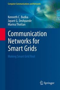 Communication Networks for Smart Grids
