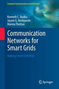 Communication Networks for Smart Grids