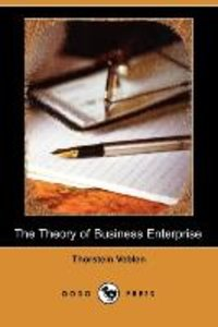 The Theory of Business Enterprise (Dodo Press)