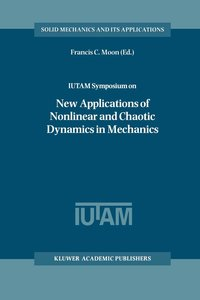 IUTAM Symposium on New Applications of Nonlinear and Chaotic Dyn