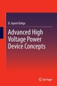 Advanced High Voltage Power Device Concepts