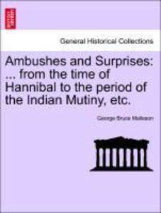 Ambushes and Surprises: ... from the time of Hannibal to the per