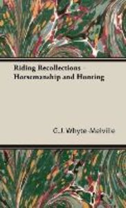 Riding Recollections - Horsemanship and Hunting