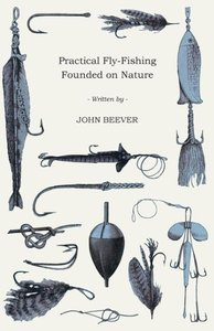 Practical Fly-Fishing Founded on Nature