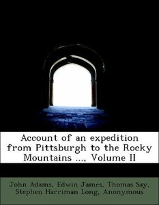 Account of an expedition from Pittsburgh to the Rocky Mountains