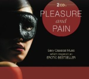 Pleasure and Pain (Sexy Classical Music which insp