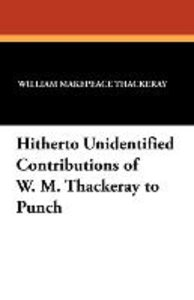 Hitherto Unidentified Contributions of W. M. Thackeray to Punch