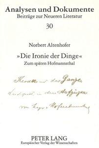 - Die Ironie Der Dinge -: Zum Späten Hofmannsthal