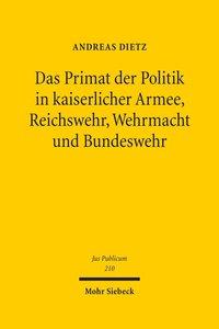 Das Primat der Politik in kaiserlicher Armee, Reichswehr, Wehrma