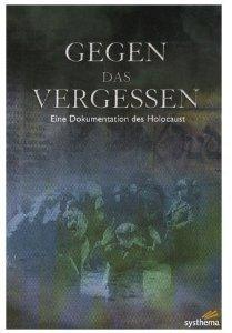 Gegen das Vergessen - Eine Dokumentation des Holocaust