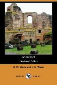 Somerset (Illustrated Edition) (Dodo Press)