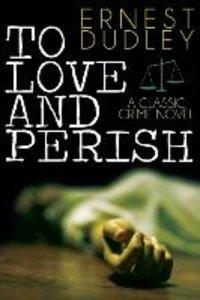 To Love and Perish