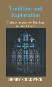 Tradition and Exploration: Collected Papers on Theology and the