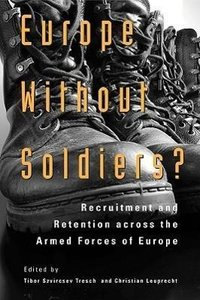 Europe Without Soldiers?: Recruitment and Retention Across the A