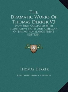 The Dramatic Works Of Thomas Dekker V3
