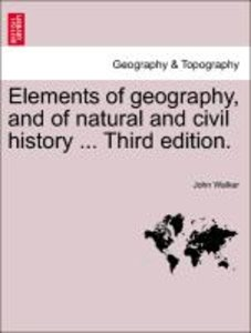 Elements of geography, and of natural and civil history ... Thir