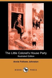 The Little Colonel's House Party (Illustrated Edition) (Dodo Pre
