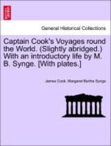 Captain Cook's Voyages round the World. (Slightly abridged.) Wit