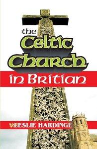 The Celtic Church in Britain