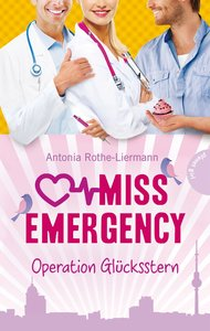 Miss Emergency 04. Operation Glücksstern