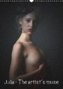 Julia - The artist´s muse (Wall Calendar 2015 DIN A3 Portrait)