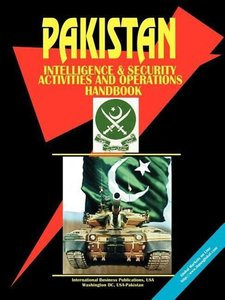 Pakistan Intelligence, Security Activities & Operations Handbook