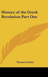 History of the Greek Revolution Part One
