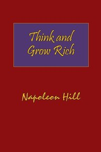 Think and Grow Rich. Hardcover with Dust-Jacket. Complete Origin