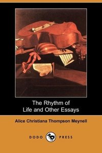 The Rhythm of Life and Other Essays (Dodo Press)