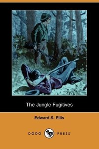 The Jungle Fugitives (Dodo Press)