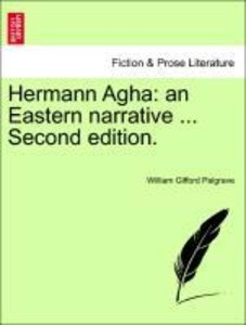 Hermann Agha: an Eastern narrative ... Vol. II, Second edition.