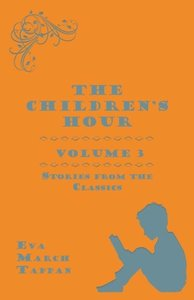 The Children's Hour, Volume 3. Stories from the Classics