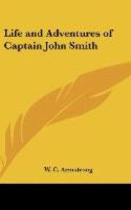 Life and Adventures of Captain John Smith