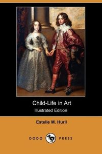 Child-Life in Art (Illustrated Edition) (Dodo Press)